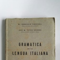 Libros de segunda mano: GRAMÁTICA DE LA LENGUA ITALIANA BACHILLERATO 1943 207 PÁGINAS. Lote 113764783