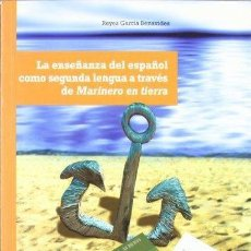 Libros de segunda mano: LA ENSEÑANZA DEL ESPAÑOL COMO SEGUNDA LENGUA. REYES GARCÍA BENAVIDES.. Lote 115922543