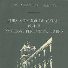Livros em segunda mão: CURS SUPERIOR DE CATALÀ 1934-35 PROFESSAT PER POMPEU FABRA. Lote 116974555
