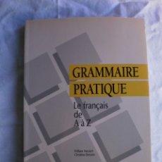 Libros de segunda mano: GRAMMAIRE PRATIQUE. LE FRANÇAIS DE À Z. Lote 117987927