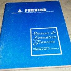 Libros de segunda mano: SINTAXIS DE GRAMÁTICA FRANCESA, COMPARADA CON LA ESPAÑOLA. DE A. PERRIER.. Lote 118430611