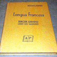 Libros de segunda mano: LENGUA FRANCESA 3º GRADO LIBRO MAESTRO. MÉTODO A. PERRIER.. Lote 118437507