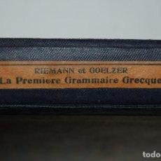 Libros de segunda mano: LA PREMIERE GRAMMAIRE GRECQUE RIEMANN ET GOELZER. Lote 118789903