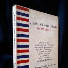 Libros de segunda mano: ¿QUIERE VD. SABER HOLANDÉS EN 10 DÍAS? | MÉTODOS ROBERTSON | RAMÓN SOPENA 1969. Lote 118846551