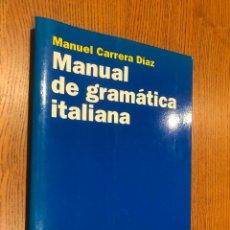 Libros de segunda mano: MANUAL DE GRAMÁTICA ITALIANA. MANUEL CARRERA DÍAZ. Lote 119095163