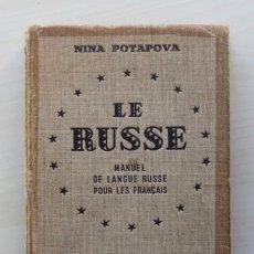 """Libros de segunda mano: LE RUSSE. MANUEL DE LANGUE RUSSE POUR LES FRANÇAIS. (ÉDITION DE 1955) - """"POTAPOVA, NINA"""". Lote 120181512"""