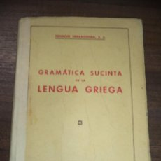 Libros de segunda mano: GRAMATICA SUCINTA DE LA LENGUA GRIEGA. 4ª EDICION. IGNACIO ERRANDONEA, S. I. 1955.. Lote 121017043