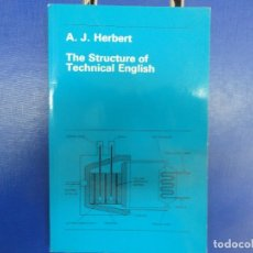 Libros de segunda mano: THE STRUCTURE OF TECHNICAL ENGLISH - A. J. HERBERT. Lote 121469171