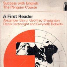 Libros de segunda mano: A FIRST READER. SUCCESS WITH ENGLISH. THE PENGUIN COURSE. 1968.. Lote 127037543