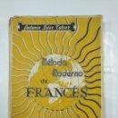 Libros de segunda mano: MÉTODO MODERNO DE FRANCÉS. CURSO MEDIO.- ANTONIO SOLER TATXER. CALAHORRA 1950. TDK300. Lote 127093039
