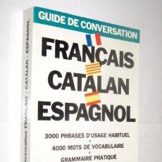 Libros de segunda mano: GUIDE DE CONVERSATION FRANÇAIS CATALAN ESPAGNOL. Lote 127225651