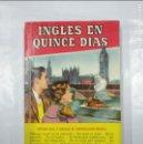 Libros de segunda mano: INGLÉS EN QUINCE DÍAS, POR DOLORES BIRD Y E. D. PRUNERA. (ED. BRUGUERA, COL. PRÁCTICA, 1956). TDK26. Lote 128875699