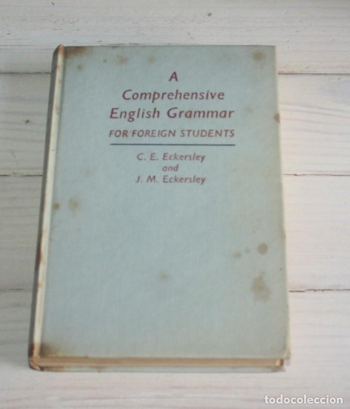 A COMPREHENSIVE ENGLISH GRAMMAR FOR FOREIGN STUDENTS – ECKERSLEY AND ECKERSLEY 1966 (Libros de Segunda Mano - Cursos de Idiomas)