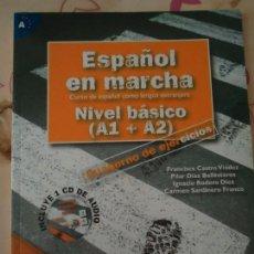 Libros de segunda mano: LIBRO. ESPAÑOL EN MARCHA, NIVEL BÁSICO, A1 + A2. CUADERNO DE EJERCICIOS.INCLUYE 1 C.D. . Lote 133018130