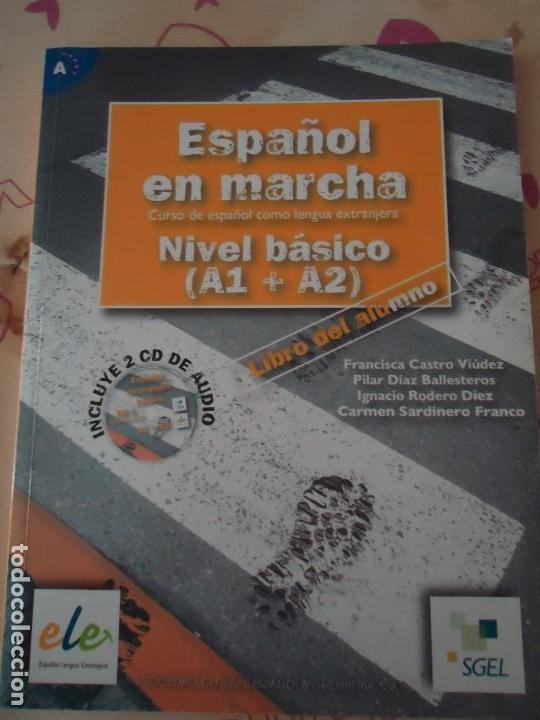 LIBRO. ESPAÑOL EN MARCHA, NIVEL BÁSICO, A1 + A2. LIBRO DEL ALUMNO.INCLUYE 2 C.D. DE AUDIO. (Libros de Segunda Mano - Cursos de Idiomas)