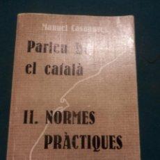 Libros de segunda mano: PARLEU BÉ EL CATALÀ - II. NORMES PRÀCTIQUES - MANUEL CASANOVES - EDITORIAL CLARET 1980. Lote 133396462