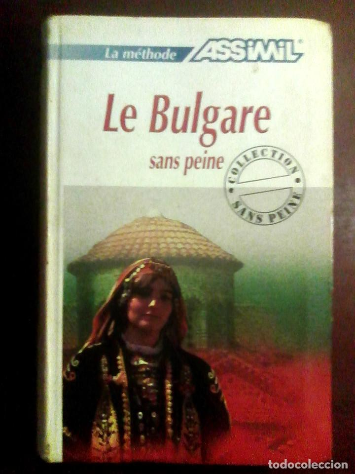LE BULGARE SANS PEINE - ASSIMIL (2006) / BÚLGARO / (Libros de Segunda Mano - Cursos de Idiomas)