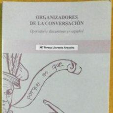 Libros de segunda mano: Mª TERESA LLORENTE ARCOCHA, ORGANIZADORES DE LA CONVERSACIÓN. OPERADORES DISCURSIVOS EN ESPAÑOL. Lote 134317890