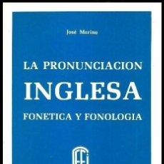 Libros de segunda mano: B1043 - LA PRONUNCIACION INGLESA. FONETICA Y FONOLOGIA. JOSE MERINO. IDIOMA. LENGUA. INGLES.. Lote 135113846