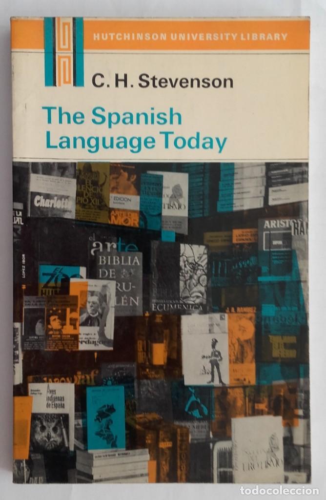 SPANISH LANGUAGE TODAY. C. H. STEVENSON. HUTCHINSON. 1970. 146 PÁGINAS. (Libros de Segunda Mano - Cursos de Idiomas)