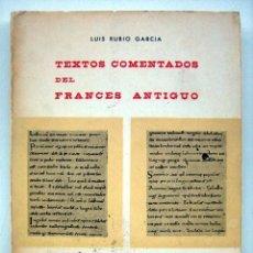 Libros de segunda mano: TEXTOS COMENTADOS DEL FRANCÉS ANTIGUO, DE LUIS RUBIO GARCÍA. Lote 135386570