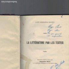 Libros de segunda mano: LUIS GRANDIA MATEU, LA LITTÉRATURE PAR LES TEXTES. Lote 136670790