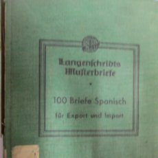 Libros de segunda mano: 100 BRIEFE SPANISCH FÚR EXPORT UND IMPORT JOHN LIBIS 2ª AUFLAGE 1932 . Lote 139889154