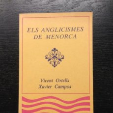 Libros de segunda mano: ELS ANGLICISMES DE MENORCA, ORTELLS, VICENT I CAMPOS, XAVIER, 1983. Lote 142889038
