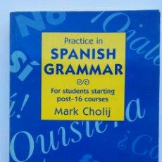 Libros de segunda mano: PRACTICE IN SPANISH GRAMMAR MARK CHOLIJ. Lote 143161573