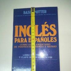 Libros de segunda mano: BASIL POTTER INGLÉS PARA ESPAÑOLES - CURSO COMPLEMENTARIO DE PERFECCIONAMIENTO Y REPASO. Lote 143390760