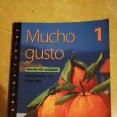 Libros de segunda mano: MUCHO GUSTO 1 SPANSKA FÖR NYBÖRJARE (LIBRO DE TEXTO) LAGERCRANTZ / VALL (ESPAÑOL PARA SUECOS). Lote 143565654