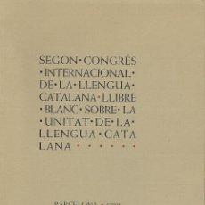 Libros de segunda mano: LLIBRE BLANC SOBRE LA UNITAT DE LA LLENGUA CATALANA. GRAMÁTICA CATALANA. Lote 144510990