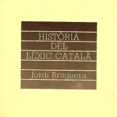 Libros de segunda mano: HISTÒRIA DEL LÈXIC CATALÀ. GRAMÁTICA CATALANA. Lote 144511994