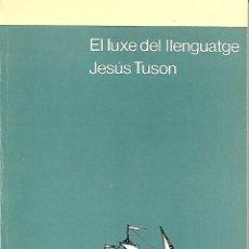Libros de segunda mano: EL LUXE DEL LLENGUATGE. GRAMÁTICA CATALANA. Lote 144513346