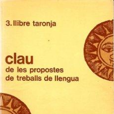 Libros de segunda mano: CLAU DE LES PROPOSTES DE TREBALLS DE LLENGUA. GRAMÁTICA CATALANA. Lote 144513674