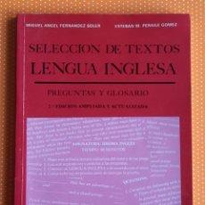 Libros de segunda mano: SELECCIÓN DE TEXTOS LENGUA INGLESA. EDINUMEN. FERNÁNDEZ SOLER Y PERAILE GÓMEZ. 1988. . Lote 145668962