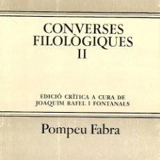 Libros de segunda mano: CONVERSES FILOLÒGIQUES II. POMPEU FABRA. GRAMÁTICA CATALANA. Lote 145727486