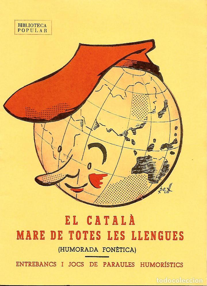 EL CATALÀ MARE DE TOTES LES LLENGÜES. (HUMORADA FONÈTICA). GRAMÁTICA CATALANA (Libros de Segunda Mano - Cursos de Idiomas)