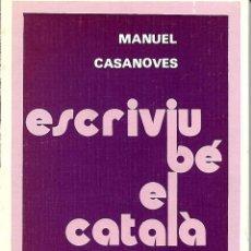 Libros de segunda mano: ESCRIVIU BÉ EL CATALÀ. II. MANUAL D'ORTOGRAFIA. GRAMÁTICA CATALANA. Lote 145733774