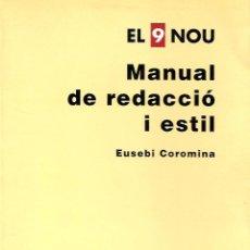 Libros de segunda mano: EL 9 NOU. MANUAL DE REDACCIÓ I ESTIL. GRAMÁTICA CATALANA. Lote 145736114