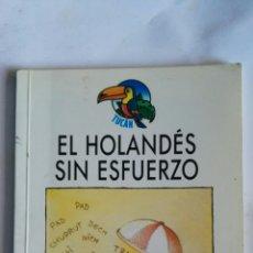 Libros de segunda mano: EL HOLANDÉS SIN ESFUERZO. Lote 145773608
