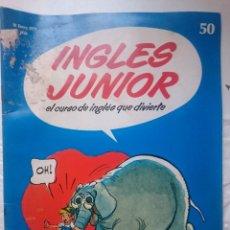 Libros de segunda mano: INGLES JUNIOR - FASCICULO N 50 - 10 ENERO 1979. Lote 146455486