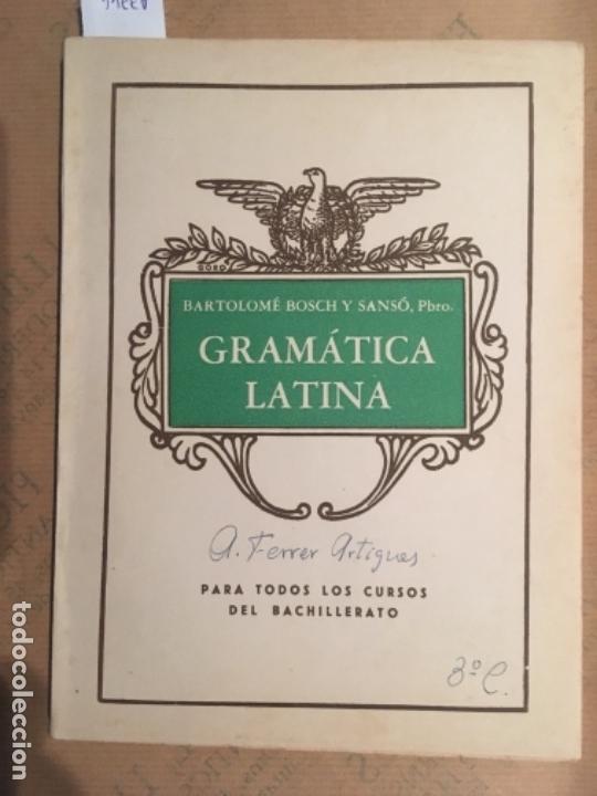GRAMATICA LATINA, BARTOLOME BOSCH Y SANSO, 1960 (Libros de Segunda Mano - Cursos de Idiomas)