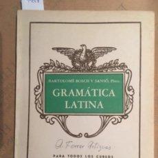 Libros de segunda mano: GRAMATICA LATINA, BARTOLOME BOSCH Y SANSO, 1960. Lote 147721186