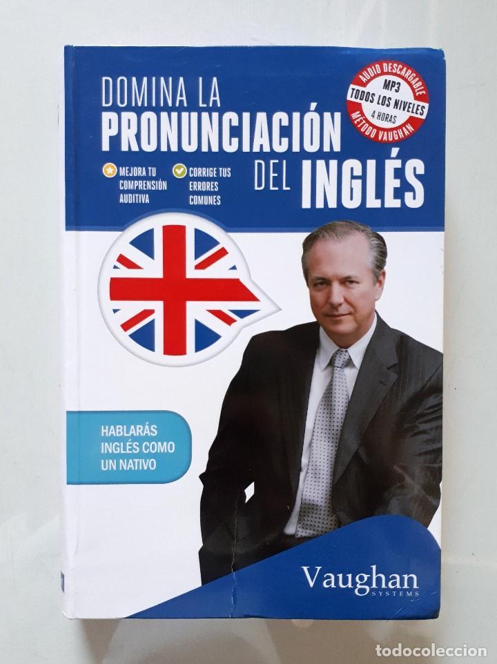 DOMINA LA PRONUNCIACIÓN DEL INGLÉS / VAUGHAN SYSTEMS 2014 (Libros de Segunda Mano - Cursos de Idiomas)