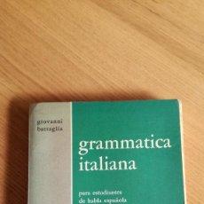 Libros de segunda mano: GIOVANNI BATTAGLIA, GRAMMATICA ITALIANA PARA ESTUDIANTES DE HABLA ESPAÑOLA. Lote 148663842