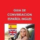 Libros de segunda mano: GUÍA DE CONVERSACION ESPAÑOL - INGLES --- LIBRO ESPECIAL PARA VIAJEROS. Lote 148771730