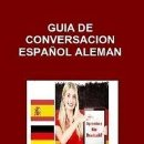 Libros de segunda mano: GUÍA DE CONVERSACION ESPAÑOL - ALEMAN --- LIBRO ESPECIAL PARA VIAJEROS. Lote 148771970