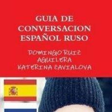 Libros de segunda mano: GUÍA DE CONVERSACION ESPAÑOL RUSO --- LIBRO ESPECIAL PARA VIAJEROS. Lote 149891066