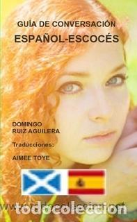 GUÍA DE CONVERSACION ESPAÑOL ESCOCES --- LIBRO ESPECIAL PARA VIAJEROS (Libros de Segunda Mano - Cursos de Idiomas)